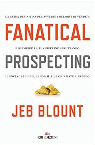 Ricerca di potenziali clienti: i consigli di Jeb Blount